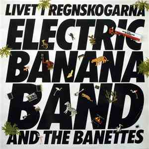 Electric Banana Band And The Banettes - Livet I Regnskogarna download free