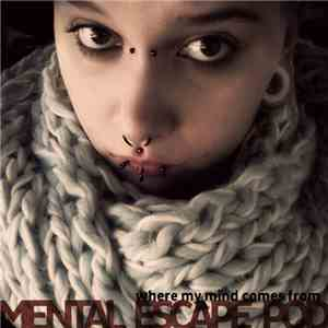 Mental Escape Pod - Where My Mind Comes From download free