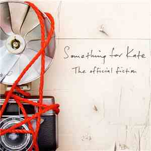 Something For Kate - The Official Fiction download free