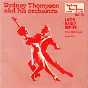 Sydney Thompson And His Orchestra - Latin Dance Series - Rumbas / Cha Cha Chas download free